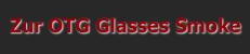 Zur OTG Glasses Smoke im Shop
